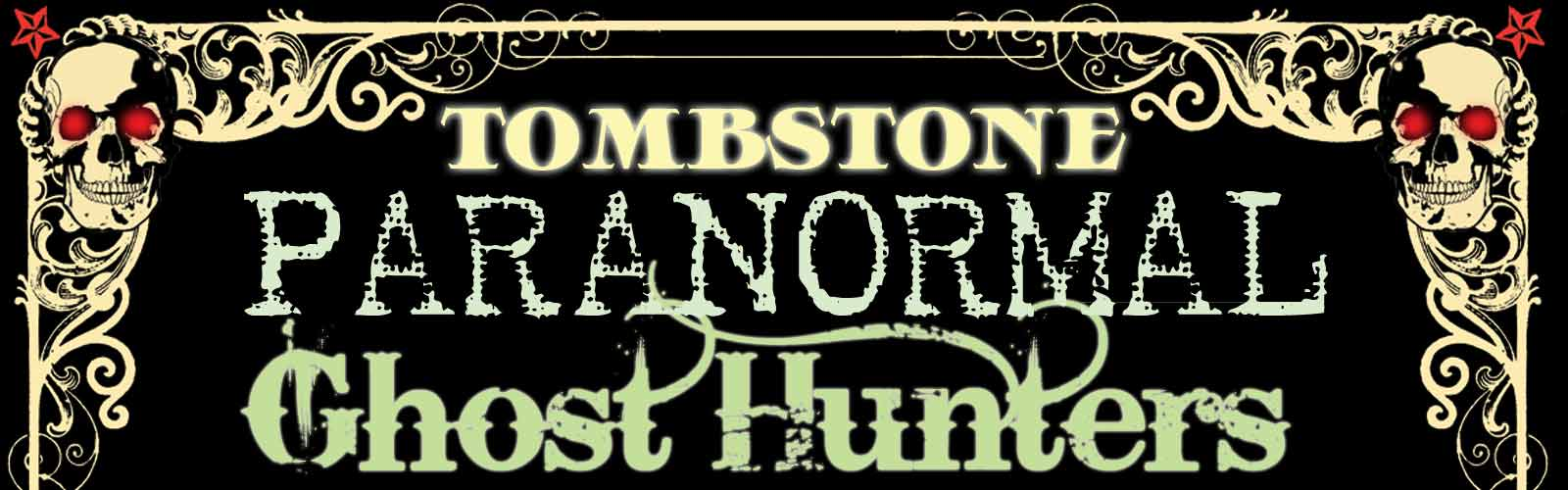Tombstone Paranormal Ghost Hunters